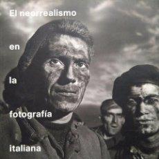 Libros de segunda mano: EL NEORREALISMO EN LA FOTOGRAFÍA ITALIANA. Lote 96418247
