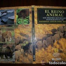 Libros de segunda mano: EL REINO ANIMAL LOS MEJORES REPORTAJES FOTOGRÁFICOS NATIONAL GEOGRAPHIC EL PAÍS. Lote 96445455