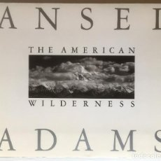 Libros de segunda mano: ANSEL ADAMS. THE AMERICAN WILDERNESS. ANDREA G. STILLMAN. LITTLE, BROWN AND COMPANY, 1990.. Lote 96538015