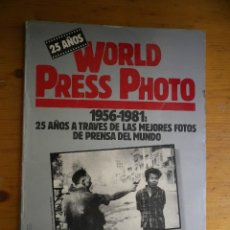 Libros de segunda mano: WORLD PRESS PHOTO 1956-1981 25 AÑOS. Lote 96769987