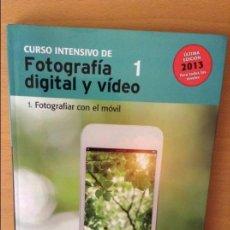 Libros de segunda mano: CURSO INTENSIVO DE FOTOGRAFIA DIGITAL Y VIDEO. 1 FOTOGRAFIAR CON EL MOVIL - EL MUNDO -. Lote 96860479