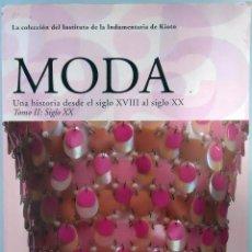 Libros de segunda mano: MODA. UNA HISTORIA DESDE EL SIGLO XVIII AL SIGLO XX. TOMO II: SIGLO XX. TASCHEN, 2005.. Lote 97273511