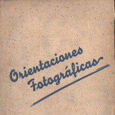 Libros de segunda mano: A. CAMPAÑÁ BANDRANAS : ORIENTACIONES FOTOGRÁFICAS (1946). Lote 97748539