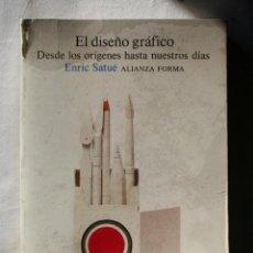 Libros de segunda mano: EL DISEÑO GRAFICO.ENRIC SATUE.ALIANZA EDITORIAL.1988.DISEÑO.FOTOGRAFIA.Nº 71.SATUE. Lote 97827235