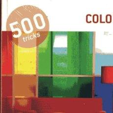 Libros de segunda mano: 500 IDEE: COLORI. VARIOS. TEXTO EN ESPAÑOL, INGLÉS, PORTUGUÉS E ITALIANO. LOGOS, 2011. Lote 97930627