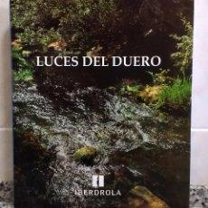 Libros de segunda mano: LUCES DEL DUERO.IBERDROLA.ANTÓN GOIRI MATÉ.EDICIONES LAGA 1997. Lote 98386231