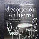 Libros de segunda mano: DECORACION EN HIERRO, REYNERI LAGNASCO, C.A., 2006. Lote 98578255