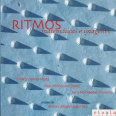 Libros de segunda mano: RITMOS : MATEMÁTICAS E IMÁGENES / ELISEO BORRÁS VESES, PILAR MORENO GÓMEZ, XARO NOMDEDEU MORENO.... Lote 98724795