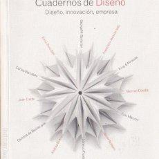 Libros de segunda mano: DISEÑO, INNOVACIÓN, EMPRESA / EDICIÓN FRANCISCO JARAUTA ; COORDINACIÓN IRENE PORRAS Y PEDRO MEDINA. Lote 98726783