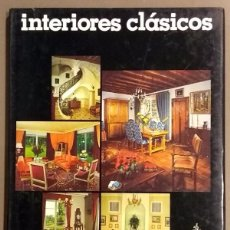 Libros de segunda mano: INTERIORES CLÁSICOS. FRANCIS GUILLON. EDICIONES STOCK. 1980. 31 CM. BUEN ESTADO!. Lote 99266079