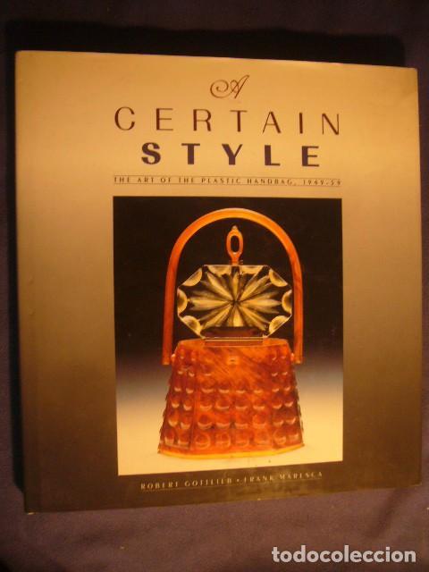 VV.AA.: - A CERTAIN STYLE. THE ART OF THE PLASTIC HANDBAG: 1949-1959 - (MARYLAND, 1988) (Libros de Segunda Mano - Bellas artes, ocio y coleccionismo - Diseño y Fotografía)