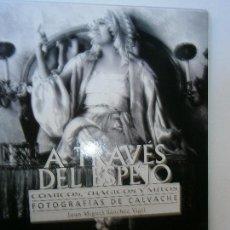 Libros de segunda mano: FOTOGRAFIA - A TRAVES DEL ESPEJO COMICOS TRAGICOS Y MITOS JUAN MIGUEL SANCHEZ VIGIL. Lote 100314583