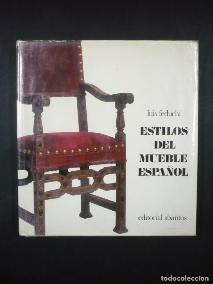 HISTORIA DE LOS ESTILOS DEL MUEBLE ESPAÑOL.   FEDUCHI, LUIS. (Libros De