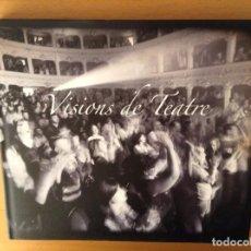 Libros de segunda mano: VISIONS DE TEATRE. EL PRINCIPAL DE MAO VIST PER VUIT FOTOGRAFS DE MENORCA. Lote 100615163