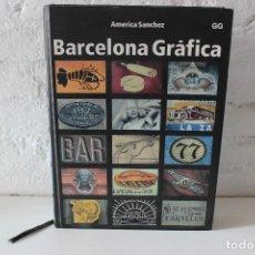 Libros de segunda mano: BARCELONA GRAFICA. AMÉRICA SÁNCHEZ. GUSTAVO GILI EDITOR, 2001. DISEÑO GRÁFICO. FOTOGRAFÍA PUBLICIDAD. Lote 100721523