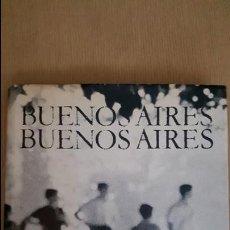 Libros de segunda mano: LIBRO BUENOS AIRES.ALICIA D'AMICO-SARA FACIO-JULIO CORTAZAR.SUDAMERICANA 1968.. Lote 101945787