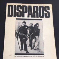 Libros de segunda mano: LIBRO DISPAROS FOTOGRAFIAS DEL UNDERGROUND PRESS 1979. Lote 101972351