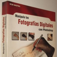 Libros de segunda mano: MANIPULA TUS FOTOGRAFIAS DIGITALES CON PHOTOSHOP - SCOTT KELBY - ILUSTRADO *. Lote 102018559