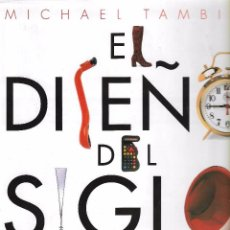 Libros de segunda mano: EL DISEÑO DEL SIGLO XX - MICHAEL TAMBINI - EDICIONES B - GRUPO Z - 1ª EDICIÓN, 1997.. Lote 102103639
