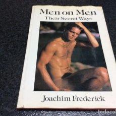 Libros de segunda mano: MEN ON MEN THEIR SECRET WAYS / JOACHIM FREDERICK - LIBRO FOTOGRAFIA EROTICA GAY. Lote 57619009