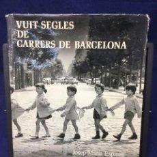 Libros de segunda mano: VUIT SEGLES DE CARRERS DE BARCELONA. IMATGE DE CATALUNYA. 1974. Lote 124186419