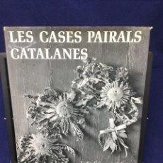 Libros de segunda mano: LES CASES PAIRALS CATALANES. IMATGE DE CATALUNYA. 1977. Lote 103055975
