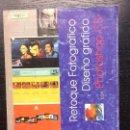 Libros de segunda mano: RETOQUE FOTOGRAFICO Y DISEÑO GRAFICO CON PHOTOSHOP CS. Lote 103112603
