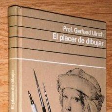 Libros de segunda mano: EL PLACER DE DIBUJAR POR GERHARD ULRICH DE CÍRCULO DE LECTORES EN BARCELONA 1969. Lote 41014903