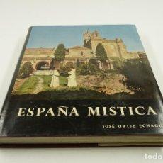 Libros de segunda mano: ESPAÑA MÍSTICA, 1964, JOSÉ ORTIZ ECHAGÜE. 27X32CM. Lote 103665891