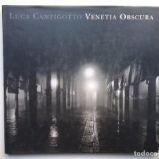 Libros de segunda mano: FOTOGRAFÍA LUCA CAMPIGIOTTO LIBRO VENECIA OBSCURA. Lote 103843699