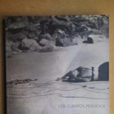 Libros de segunda mano: FOTOGRAFÍA SURREALISTA LOS CUERPOS PERDIDOS. Lote 103844699