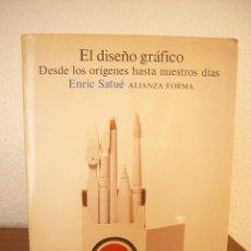 Libros de segunda mano: ENRIC SATUÉ: EL DISEÑO GRÁFICO. DESDE LOS ORÍGENES HASTA NUESTROS DÍAS (ALIANZA FORMA, 1993). Lote 103849911