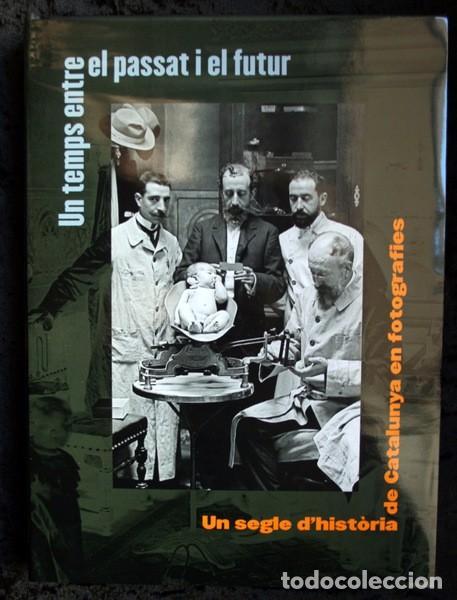 UN SEGLE D'HISTORIA DE CATALUNYA EN FOTOGRAFIES VOLUM 1 FINS 1931 - 978-84-412-1937-3 (Libros de Segunda Mano - Bellas artes, ocio y coleccionismo - Diseño y Fotografía)