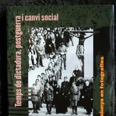 Libros de segunda mano: UN SEGLE D'HISTORIA DE CATALUNYA EN FOTOGRAFIES VOLUM 3 (1939-1969) ISBN: 978-84-412-1938-0. Lote 103971739