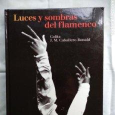 Libros de segunda mano: LUCES Y SOMBRAS DEL FLAMENCO. COLITA - CABALLERO RONALD. EDITORIAL LUMEN, 1997. FOTOGRAFÍA. Lote 104347607