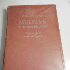 Libros de segunda mano: MUEBLES DE ESTILO FRANCÉS DESDE EL GÓTICO HASTA EL IMPERIO. J CLARET RUBIRA ARQ. 1952. ILUSTRADO. . Lote 104812263