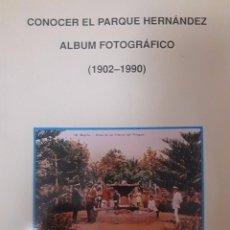 Libros de segunda mano: MOGA ROMERO, VICENTE. CONOCER EL PARQUE HERNANDEZ. ALBUM FOTOGRÁFICO. (1902-1990). Lote 104993459
