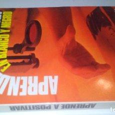 Libros de segunda mano: APRENDE A POSITIVAR EN BLANCO Y NEGRO-W.R. HAWKEN. EDITORIAL DAIMON. BARCELONA. 1979. Lote 104997255
