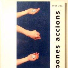 Livros em segunda mão: CASELLAS, JOAN - BONES ACCIONS 1991-2001 - BARCELONA 2002 - IL·LUSTRAT. Lote 105260116