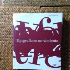 Libros de segunda mano: TIPOGRAFÍA EN MOVIMIENTO - MATT WOOLMAN .. Lote 105803367