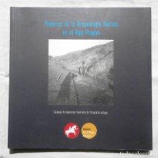 Libros de segunda mano: PIONEROS DE LA ARQUEOLOGÍA IBÉRICA EN EL BAJO ARAGÓN. EXPOSICIÓN ITINERANTE DE FOTOGRAFIA ANTIGUA. Lote 107051803