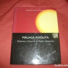 Libros de segunda mano: MÁLAGA INSÓLITA: TRADICIONES Y FIESTAS DE LOS PUEBLOS MALAGUEÑOS - FOTOGRAFÍAS. Lote 109383427