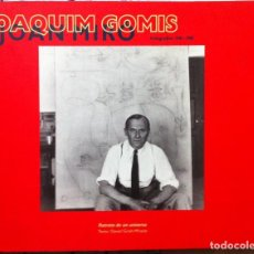 Libros de segunda mano: JOAQUIM GOMIS. JOAN MIRO, FOTOGRAFÍAS. 1994. Lote 109494067
