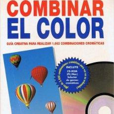 Libros de segunda mano: COMBINAR EL COLOR GUÍA CREATIVA PARA REALIZAR 1.662 COMBINACIONES CROMÁTICAS. Lote 110221711