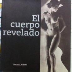 Libros de segunda mano: VICTORIA COMBALÍA. EL CUERPO REVELADO. EL DESNUDO EN LA FOTOGRAFÍA FRANCESA. 2007. Lote 110560387