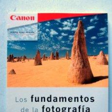 Libros de segunda mano: LOS FUNDAMENTOS DE LA FOTOGRAFÍA CON UNA CÁMARA EOS. 2001 CANON EUROPA. ILUSTRADO. 128 PAGS.. Lote 110635794