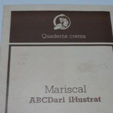 Libros de segunda mano: QUADERNS CREMA - MARISCAL - ABCDARI IL·LUSTURAT AÑO 1978 EN CATALÁN. Lote 110670007