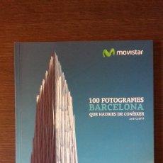 Libros de segunda mano: 100 FOTOGRAFIES BARCELONA QUE HAURIES DE CONÈIXER - JORDI CALAFELL. Lote 110927383