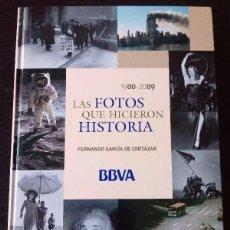 Libros de segunda mano: LAS FOTOS QUE HICIERON HISTORIA 1900-2009. LIBRO BBVA. Lote 111020679
