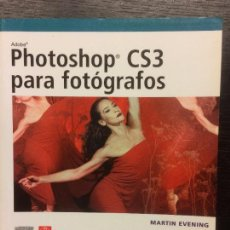 Libros de segunda mano: PHOTOSHOP CS3 PARA FOTOGRAFOS, MARTIN EVENING, CON CD. Lote 111406335